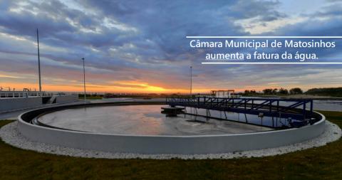 Câmara Municipal de Matosinhos aumenta a fatura da água